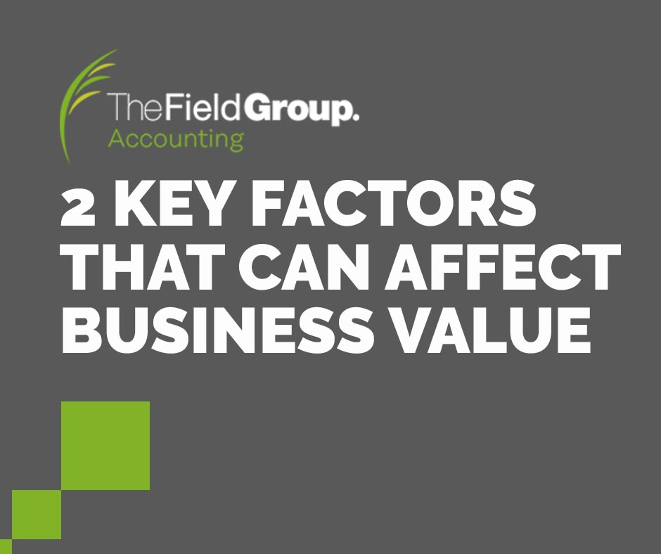 Key factors that affect business value the field group accounting