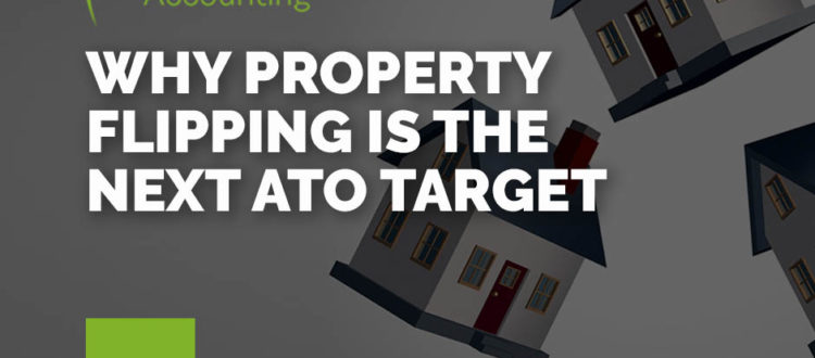 Why property flipping is the next ato target the field group tax