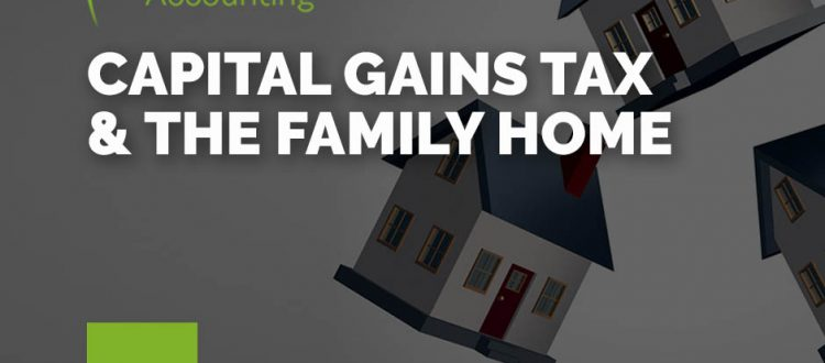capital gains tax and the family home expats and foreign residents the field group accounting