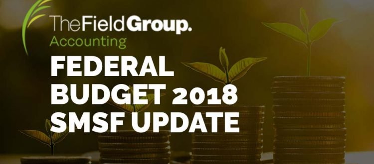 Federal budget 2018 SMSF update