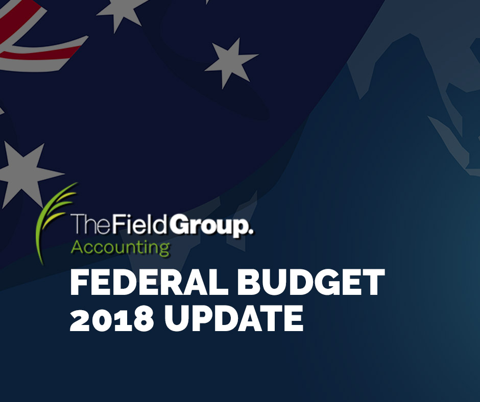 Federal budget 2018-2019 update the field group accounting